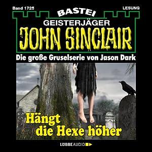 Hängt die Hexe höher (John Sinclair 1725) Hörbuch