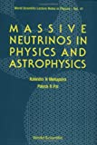 Massive Neutrinos in Physics and Astrophysics (World Scientific Lecture Notes in Physics)