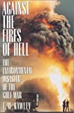 Against the Fires of Hell, T. M. Hawley, 5553408881