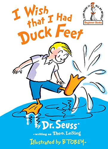 I Wish That I Had Duck Feet (Beginner Books)