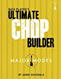 Bass Player's Ultimate Chop Builder: Major Modes