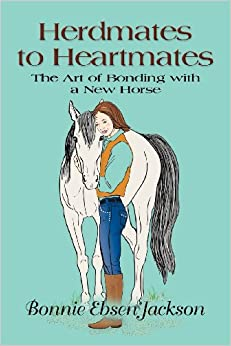 Book HERDMATES TO HEARTMATES: The Art of Bonding with a New Horse