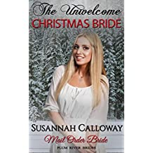 Mail Order Bride: The Unwelcome Christmas Bride (Plum River Brides)
