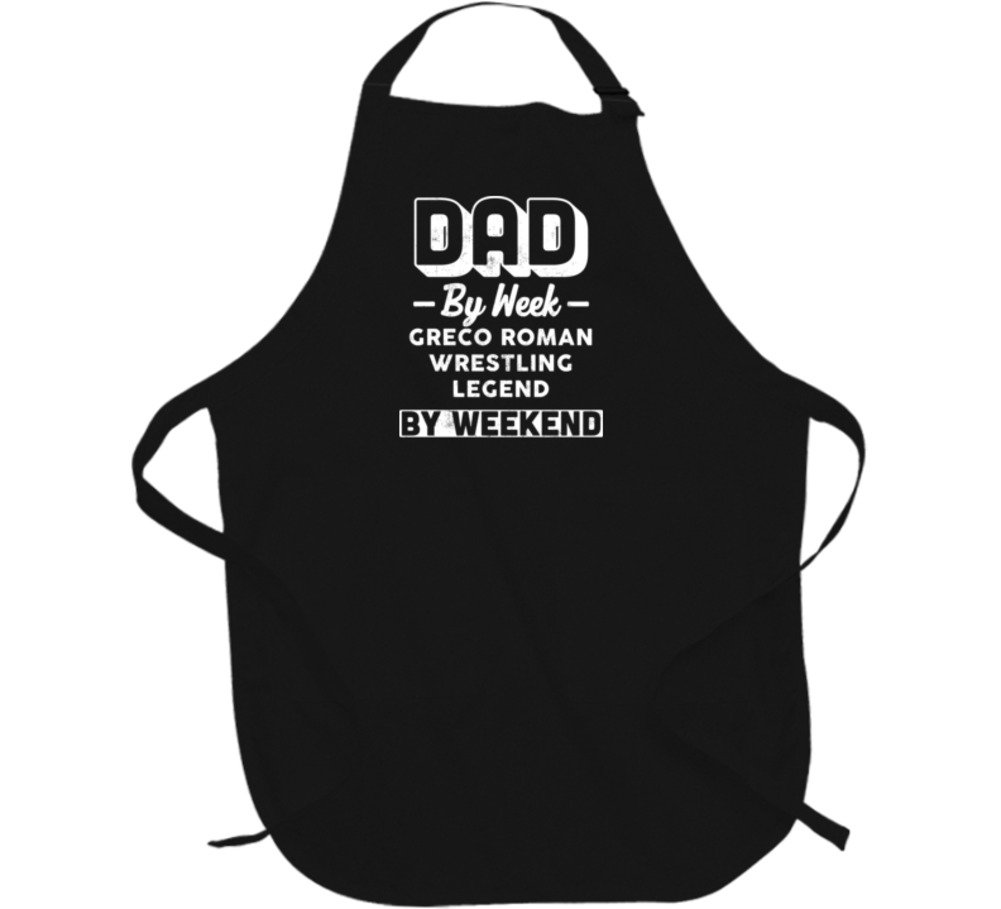 Dad By Week Greco Roman Wrestling Legend By Weekend Fathers Day Hobby Apron L Black