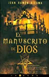 El Manuscrito de Dios, Juan Ramon Biedma, 8496546837