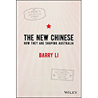 The New Chinese: How They Are Shaping Australia