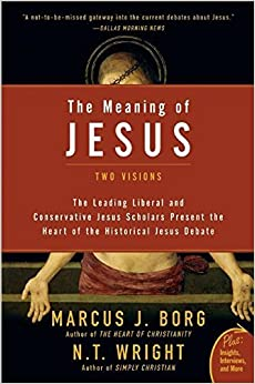 The Meaning of Jesus: Two Visions by Marcus J. Borg (2007-09-07)