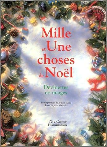 Téléchargement gratuit de livres epub pour Android Mille et une choses de Noël. Devinettes en images by Jean Marzollo,Walter Wick PDF iBook