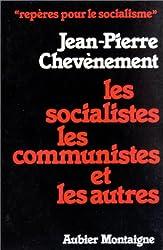 Les socialistes, les communistes et les autres