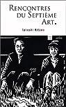 Rencontre du Septième Art par Kitano