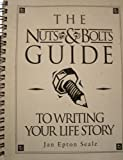 The Nuts-&-Bolts Guide to Writing Your Life Story, Seale, Jan E., 0936927259