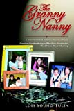 The Granny Nanny, Lois Young-Tulin, 0595672116