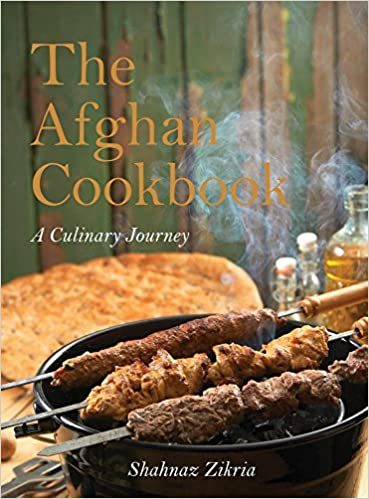The afghan cookbook a culinary journey into afghan cuisine and the afghan cookbook a culinary journey into afghan cuisine and culture shahnaz zikria 9781623719883 amazon books forumfinder Choice Image