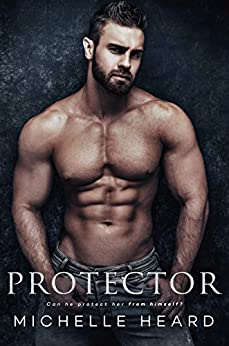 Protector: A Suspense Romance by [Heard, Michelle]
