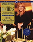 Dining and Dieting with The Duchess: Secrets&Tips for a Healthful New Lifestyle