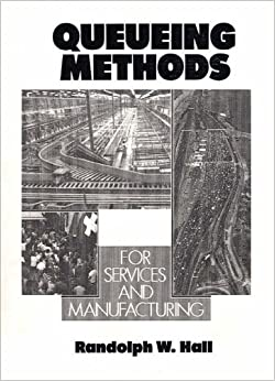 Queueing Methods: For Services and Manufacturing (Prentice Hall International Series in Industrial & Systems Engineering)