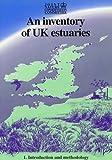 An Inventory of UK Estuaries, Volume 1: Introduction and Methodology: Introduction and Methodology v. 1
