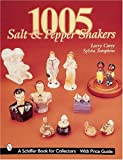 1005 Salt and Pepper Shakers (Schiffer Book for Collectors)