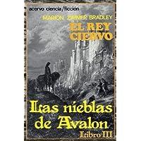 El Rey Ciervo: Libro 3 de Las Nieblas de Avalon: Volume 3