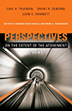 Perspectives on the Extent of the Atonement: 3 Views