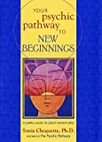 Your Psychic Pathway to New Beginnings, Sonia Choquette, 0609610139