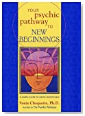Your Psychic Pathway to New Beginnings: A Simple Guide to Great Adventures