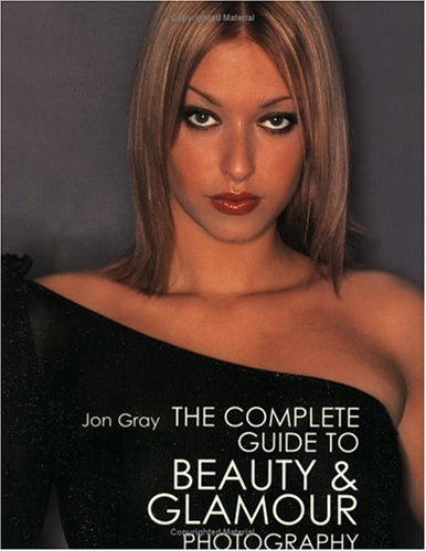 Complete Guide to Beauty & Glamor Photography