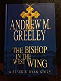 The Bishop in the West Wing, Andrew M. Greeley, 1585472808