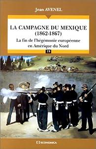 La campagne du Mexique 1862-1867 par Jean Avenel