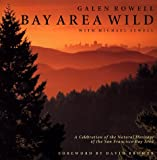 Bay Area Wild, Galen A. Rowell and Michael Sewell, 0871568829