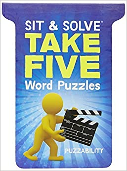 Sit & Solve? Take Five Word Puzzles (Sit & Solve? Series) by Puzzability (2012-07-03)