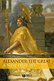 img - for Alexander the Great: A New History book / textbook / text book