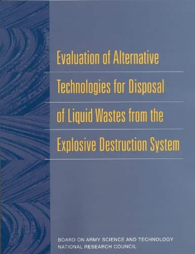 Evaluation of Alternative Technologies for Disposal of Liquid Wastes from the Explosive Destruction System