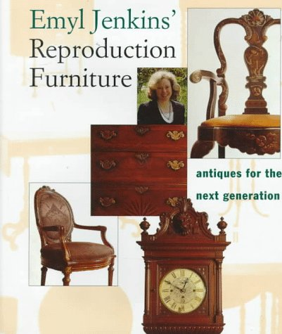 Emyl Jenkins' Reproduction Furniture: Antiques for the Next Generation