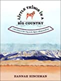 Little Things in a Big Country, Hannah Hinchman, 0393020169