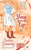 Shoot from the Lip (Yellow Rose Mystery)