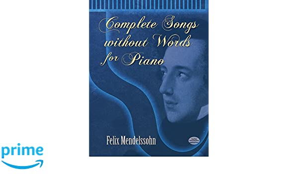 Complete Songs Without Words for Piano Dover Music for Piano: Amazon.es: Felix Mendelssohn: Libros en idiomas extranjeros