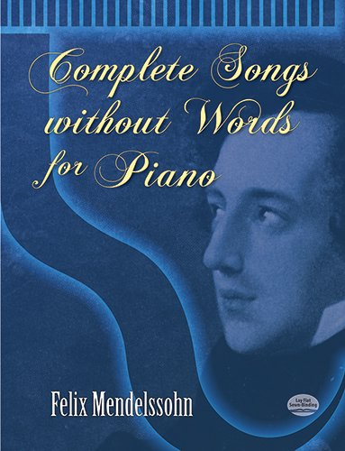 Complete Songs without Words for Piano (Dover Music for Piano)