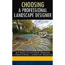 Choosing a Professional Landscape Designer : 10 Things to Consider Choosing a Professional Landscape Designer