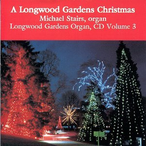 - A Longwood Gardens Christmas: Christmas Classics on Organ