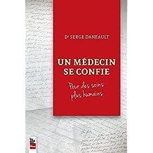 Un médecin se confie: Pour des soins plus humains (French Edition)