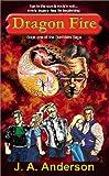 Dragon Fire, J. A. Anderson, 0615122639