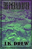 The Emerald River, J. K. Drew, 1105849449