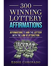 300 Winning Lottery Affirmations: Affirmations to Win the Lottery with the Law of Attraction