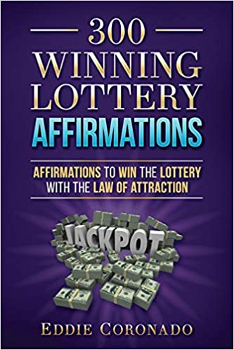 300 Winning Lottery Affirmations: Affirmations to Win the
