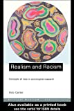 Realism and Racism : Concepts of Race in Sociological Research, Carter, Bob, 0415233739