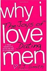 Why I Love Men: The Joys of Dating Paperback