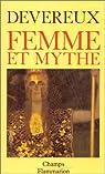 Femme et Mythe par Devereux