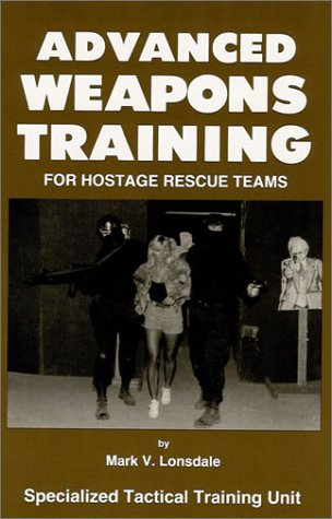Advanced Weapons Training for Hostage Rescue Teams (Training Lonsdale)