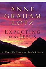 Expecting to See Jesus: A Wake-Up Call for God's People Kindle Edition